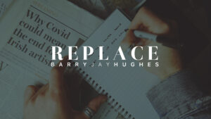 Replace- The Lockdown Video by Barry Jay Hughes & Friends